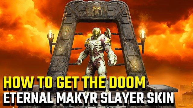 How to get Doom Eternal Makyr Slayer skin DLC