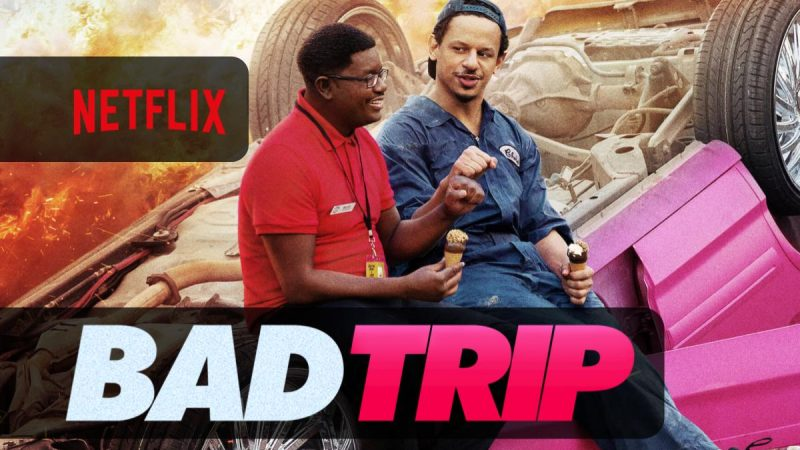 Bad Trip una nuova commedia arriva su Netflix