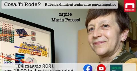 what's bothering you?  Della Contrada, introducing Maria Peresi